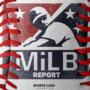 MiLB Report